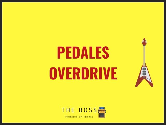 Pedales overdrive